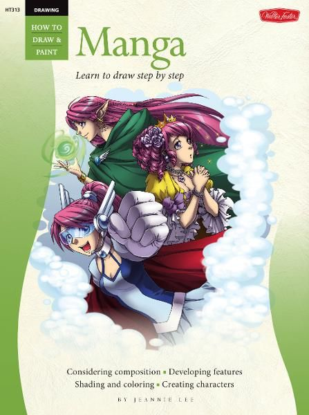 Drawing: Manga: Learn the Art of Manga Step by Step By: Jeannie Lee