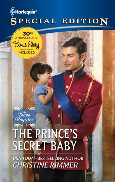 The Prince's Secret Baby By: Christine Rimmer