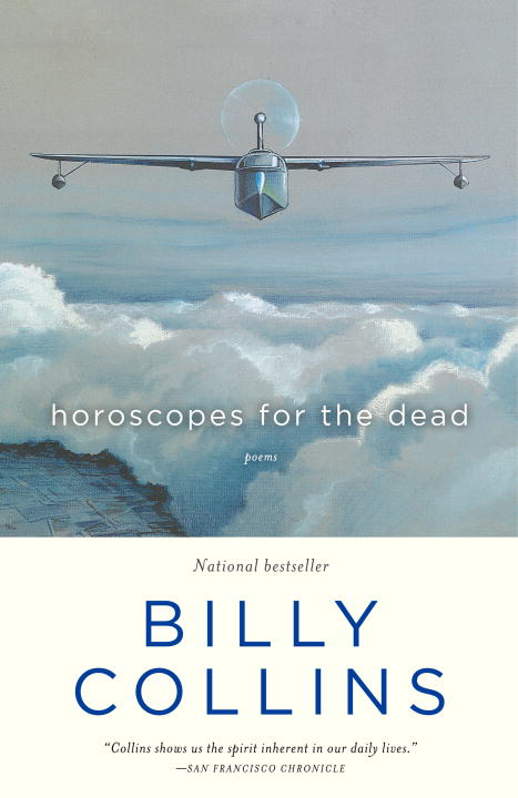 Horoscopes for the Dead By: Billy Collins