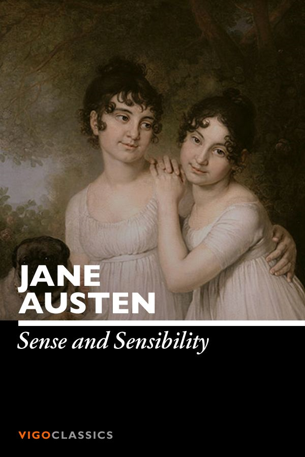 Sense and Sensibility By: Jane Austen
