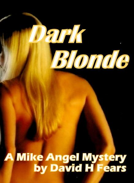 Dark Blonde: A Mike Angel Private Eye Mystery