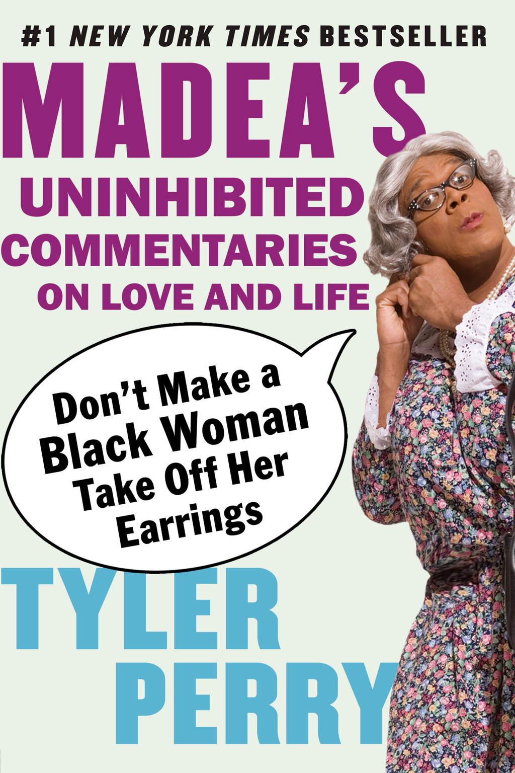 Don't Make a Black Woman Take Off Her Earrings By: Tyler Perry