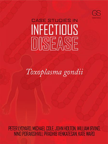Case Studies in Infectious Disease: Toxoplasma gondii