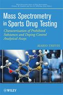 download Mass Spectrometry in Sports Drug Testing: Characterization of Prohibited Substances and Doping Control Analytical Assays book