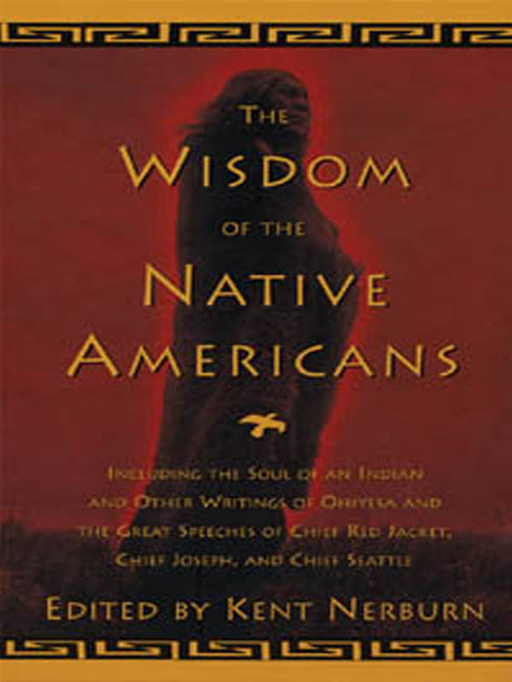 Wisdom Of The Native Americans By: Kent Nerburn