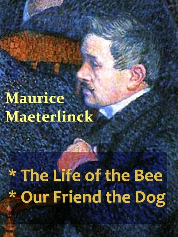 Two MAURICE MAETERLINCK Classics, Volume 1 By: Maurice Maeterlinck