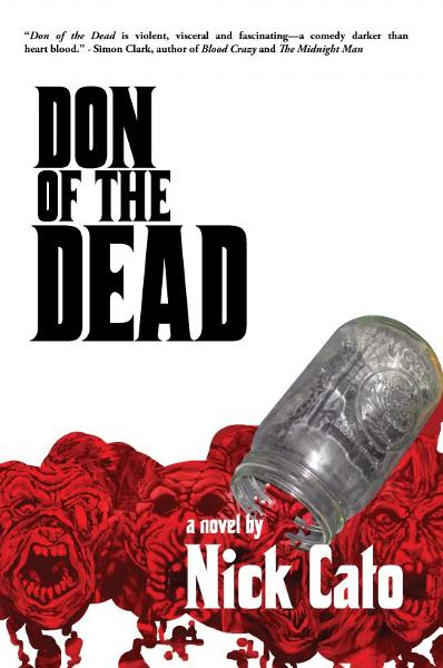 Don of the Dead: A Zombie Novel By: Nick Cato