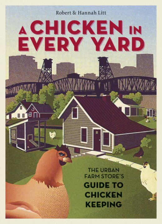 A Chicken in Every Yard By: Hannah Litt,Robert Litt