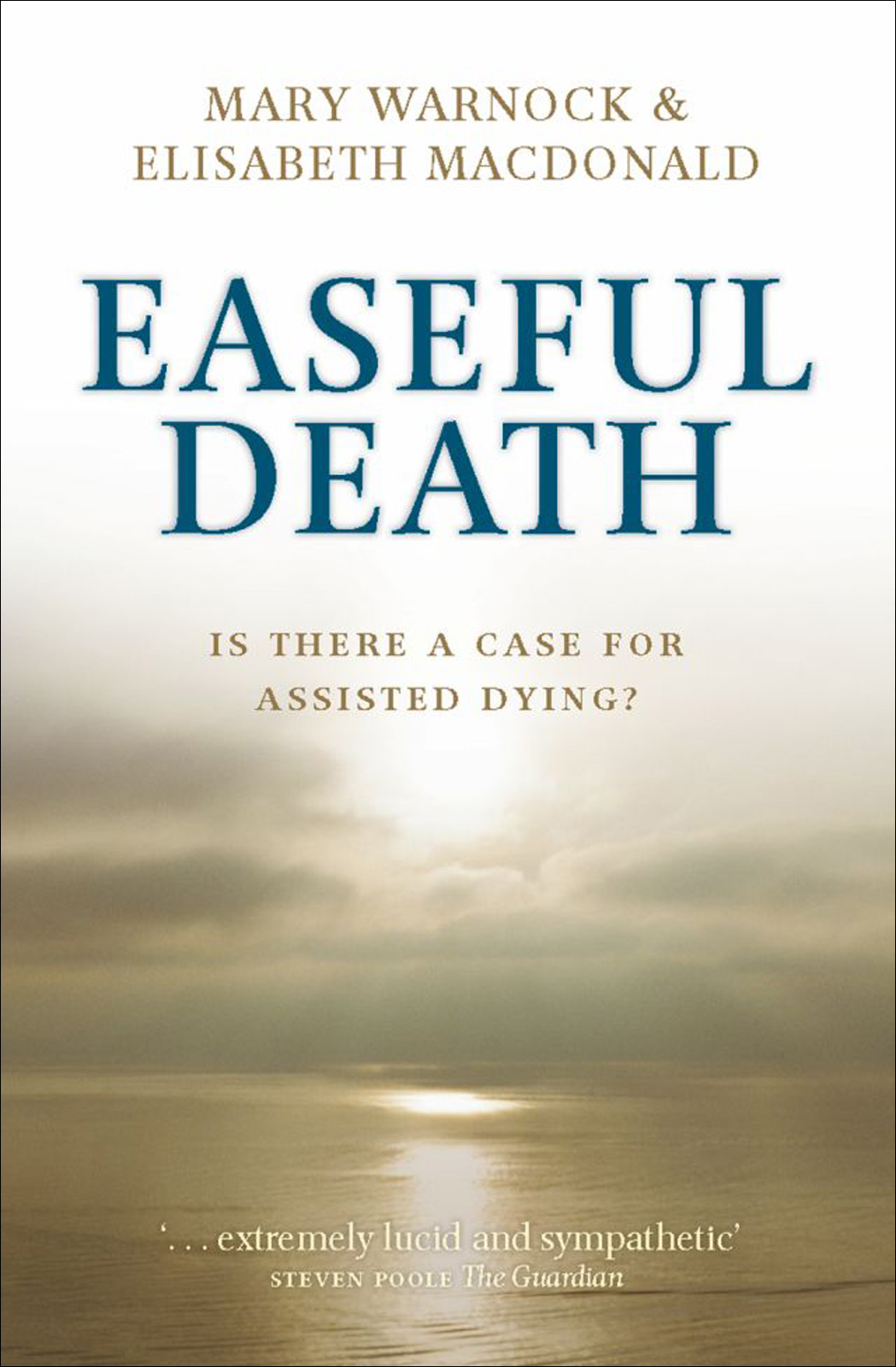 Easeful Death : Is there a case for assisted dying?