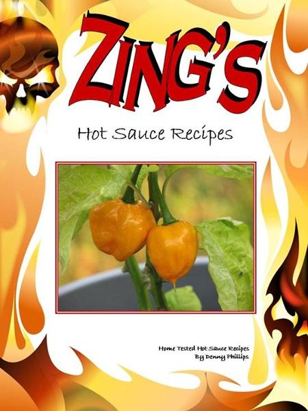 Zing: The Hot Sauce Recipe Book By: Dee Phillips