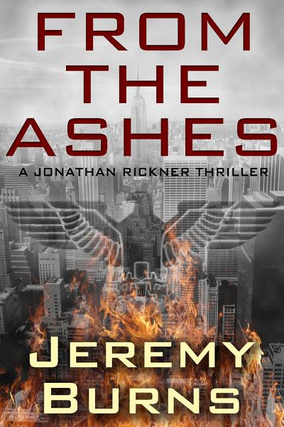 From the Ashes By: Jeremy Burns