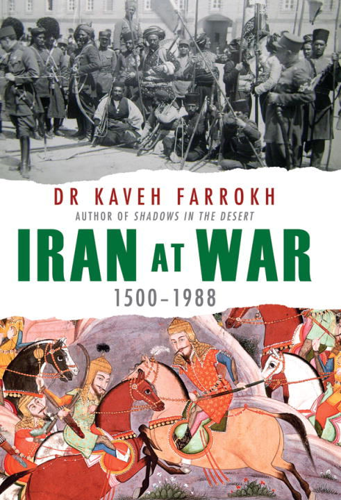Iran at War By: Kaveh Farrokh