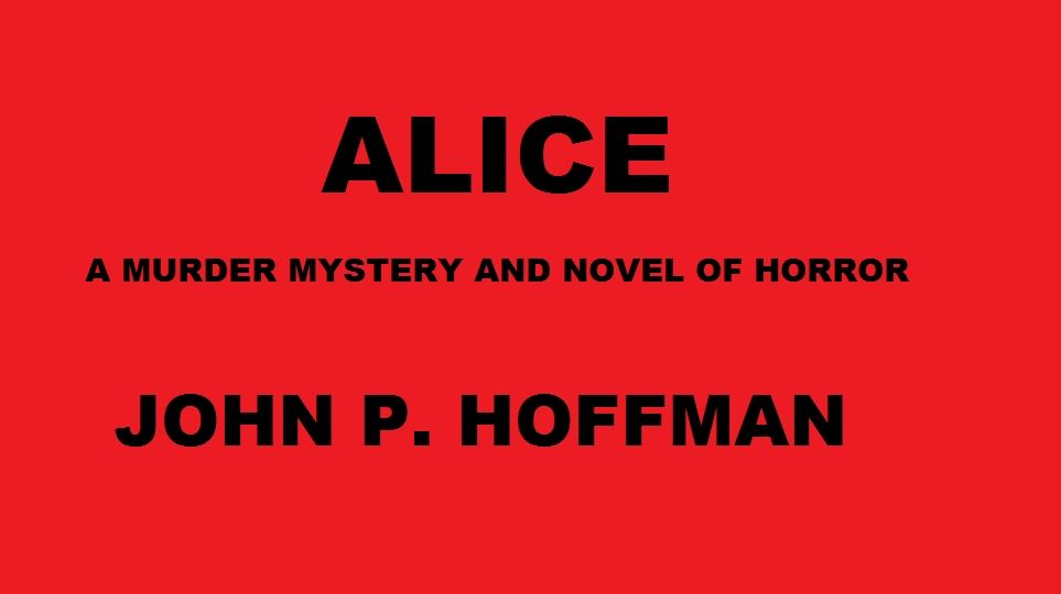 Alice By: John Hoffman