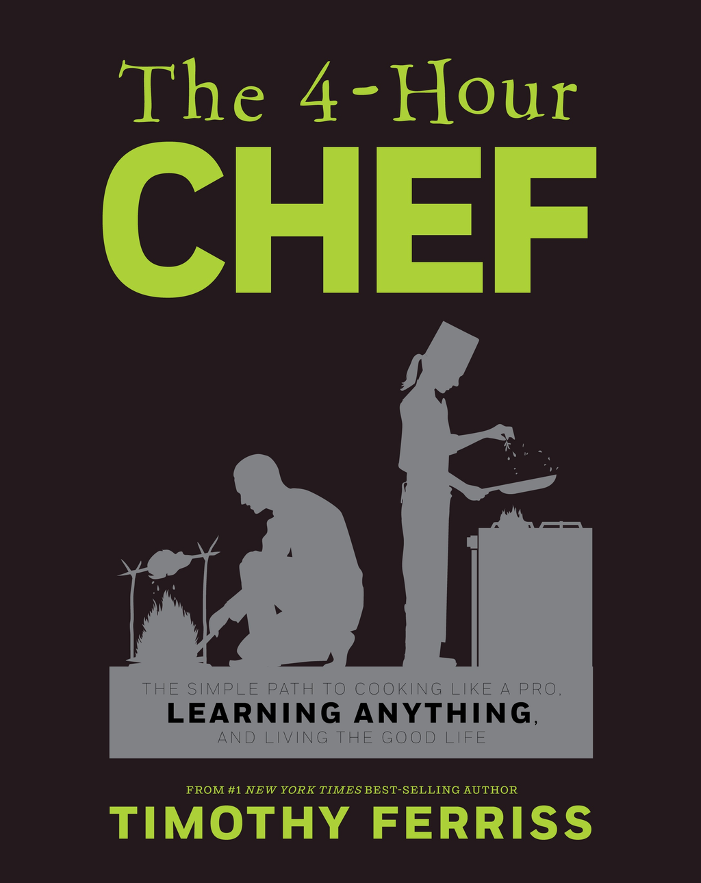 The 4-Hour Chef By: Timothy Ferriss