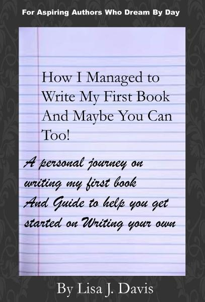 How I Managed to Write My First Book and Maybe You Can Too!