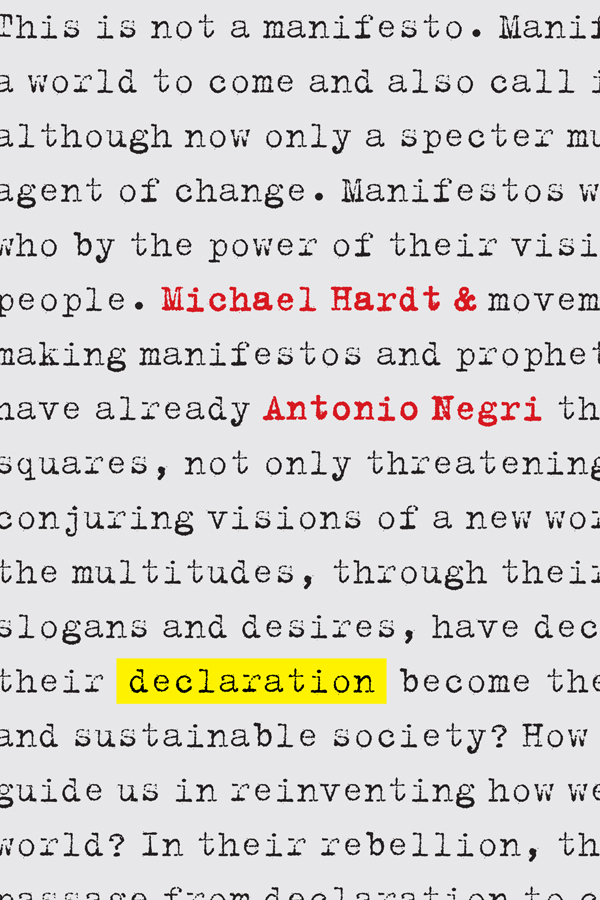 Declaration By: Antonio Negri,Michael Hardt