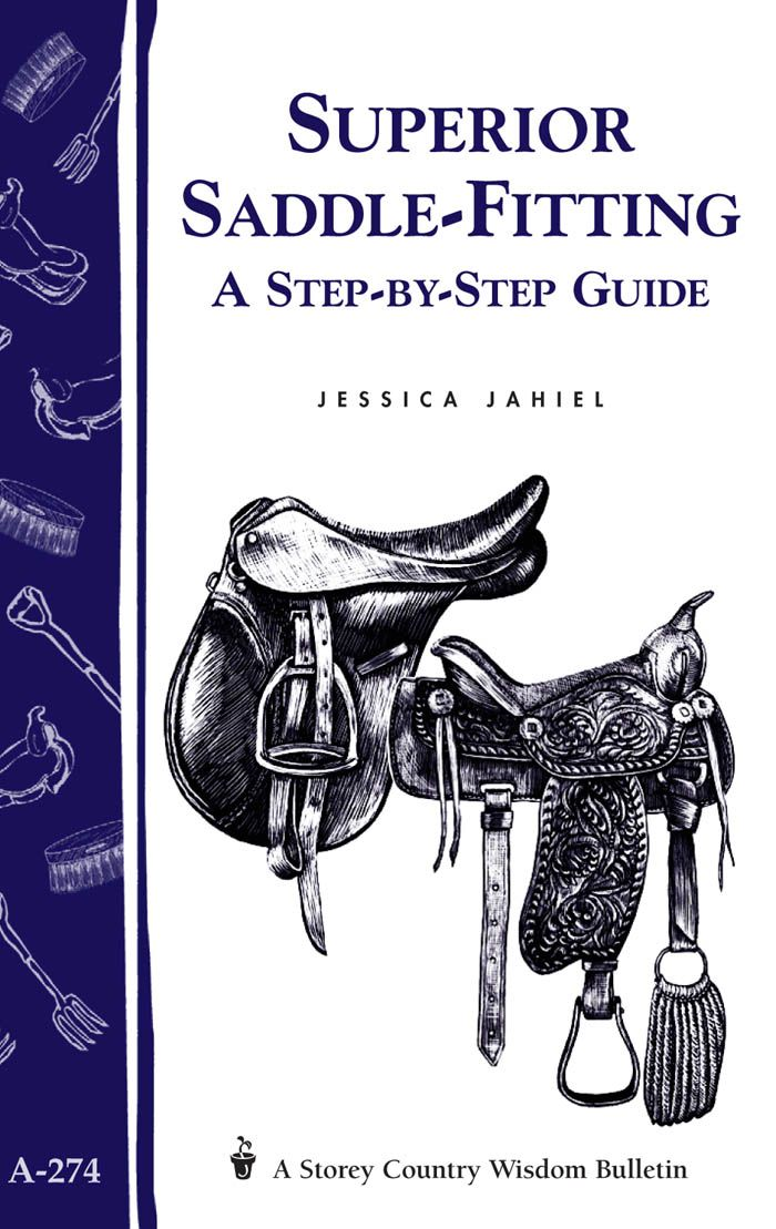 Superior Saddle Fitting: A Step-by-Step Guide By: Storey Publishing, LLC