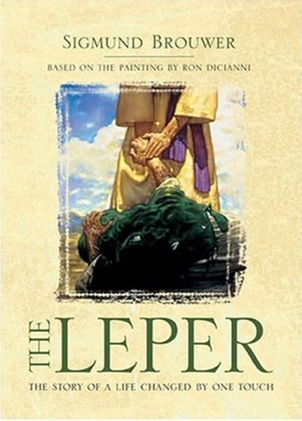 The Leper By: Sigmund Brouwer