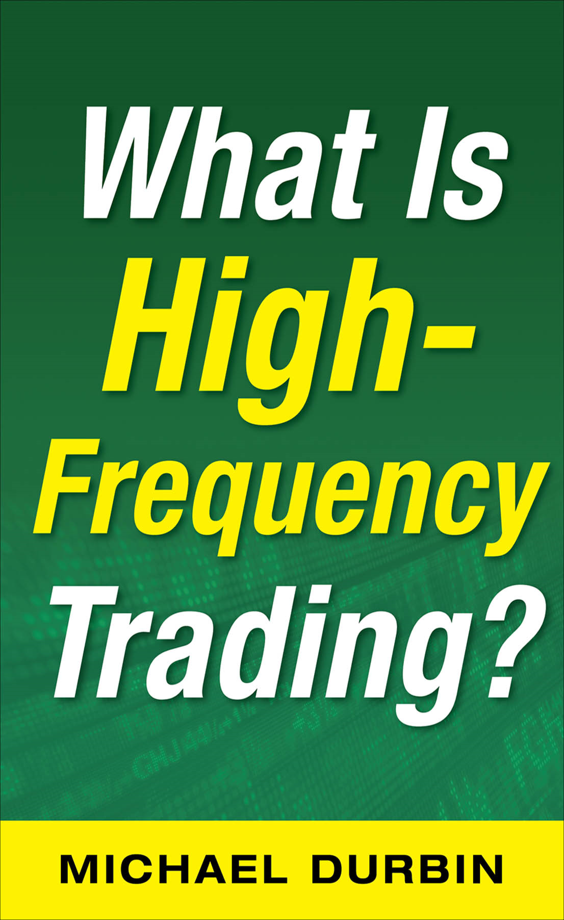 What Is High-Frequency Trading?