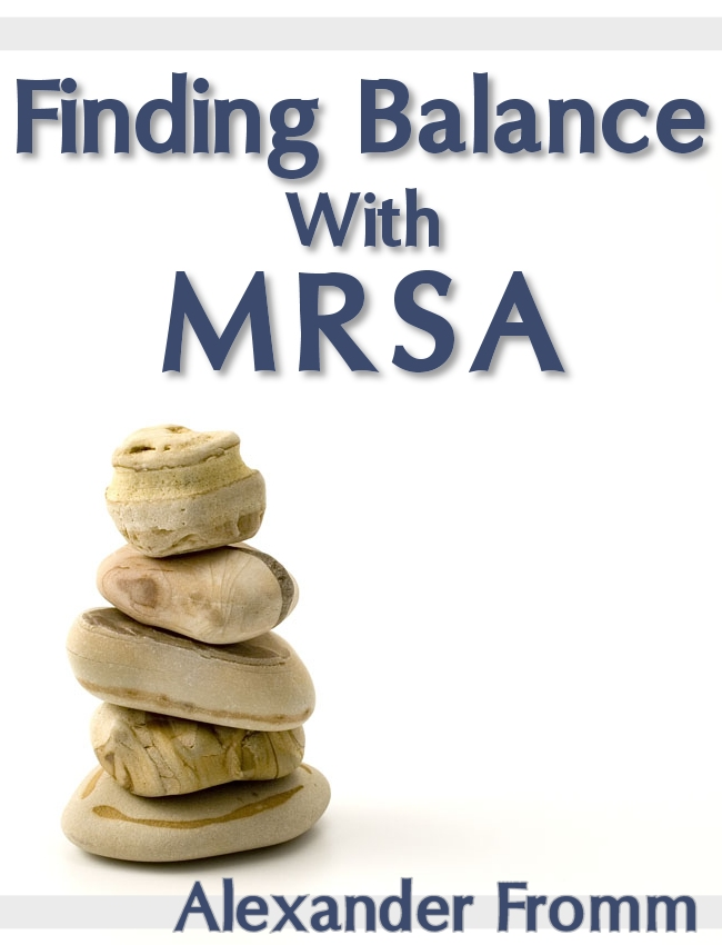 Finding Balance With MRSA
