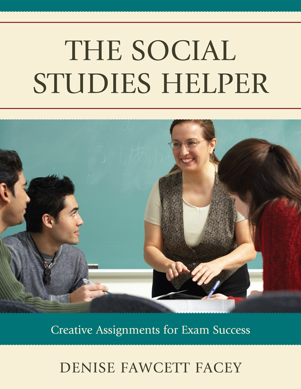The Social Studies Helper By: Denise Fawcett Facey