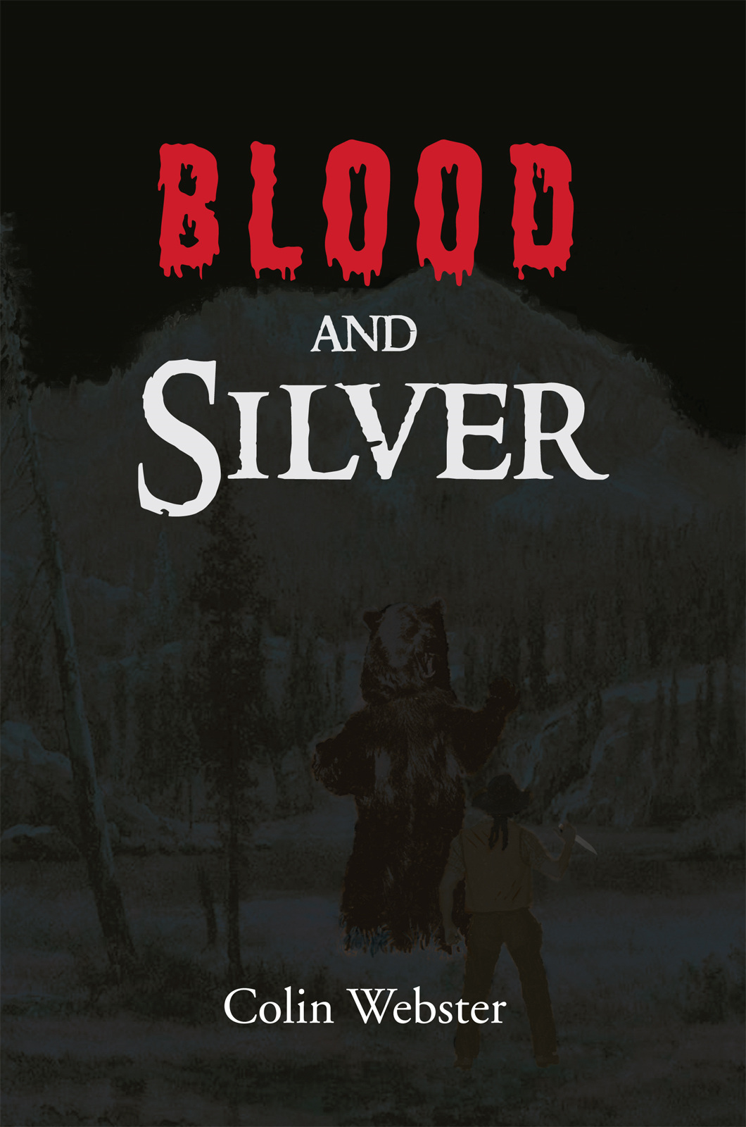 Blood and Silver By: Colin Webster