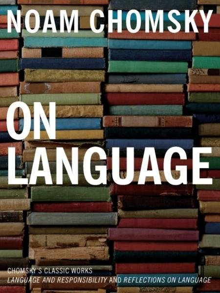 On Language By: Mitsou Ronat,Noam Chomsky