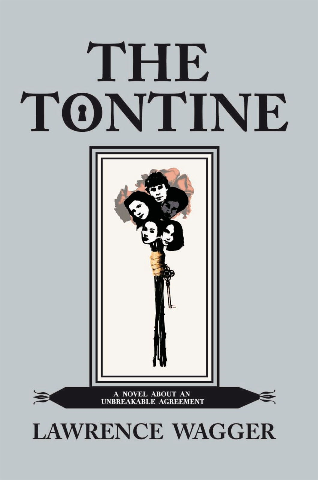 THE TONTINE                            By: LAWRENCE WAGGER