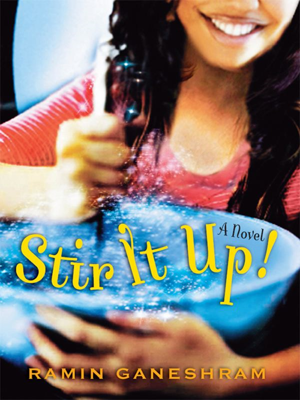 Stir It Up: A Novel By: Ramin Ganeshram