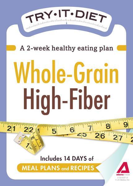 Try-It Diet - Whole-Grain,  High Fiber: A two-week healthy eating plan