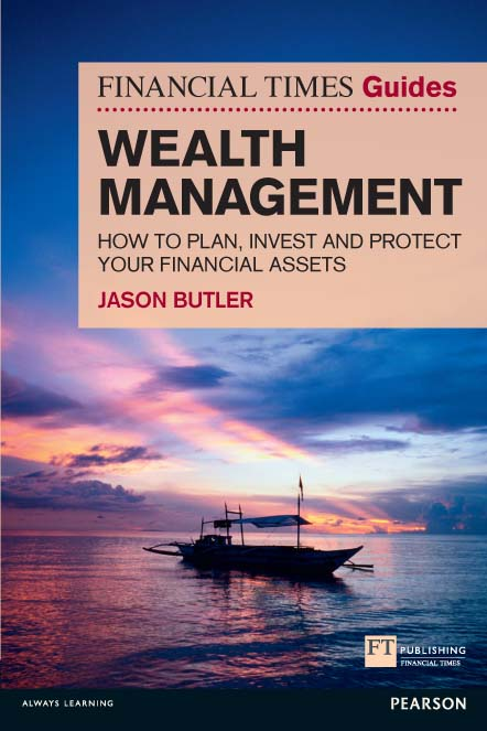 FT Guide to Wealth Management How to plan, invest and protect your financial assets