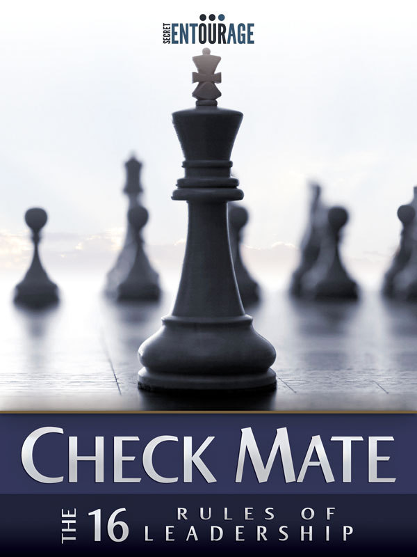 Secret Entourage - Check Mate: The 16 Rules of Leadership