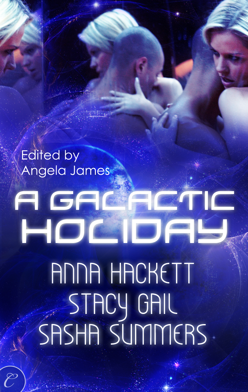 A Galactic Holiday By: Anna Hackett,Sasha Summers,Stacy Gail