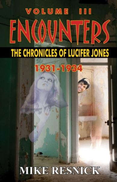 Encounters: The Chronicles of Lucifer Jones, Volume III, 1931-1934 By: Mike Resnick