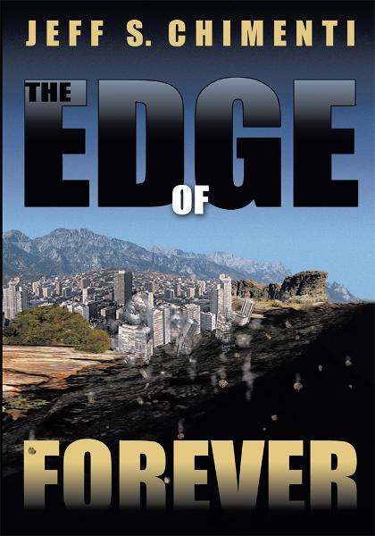 The Edge of Forever By: Jeff S. Chimenti