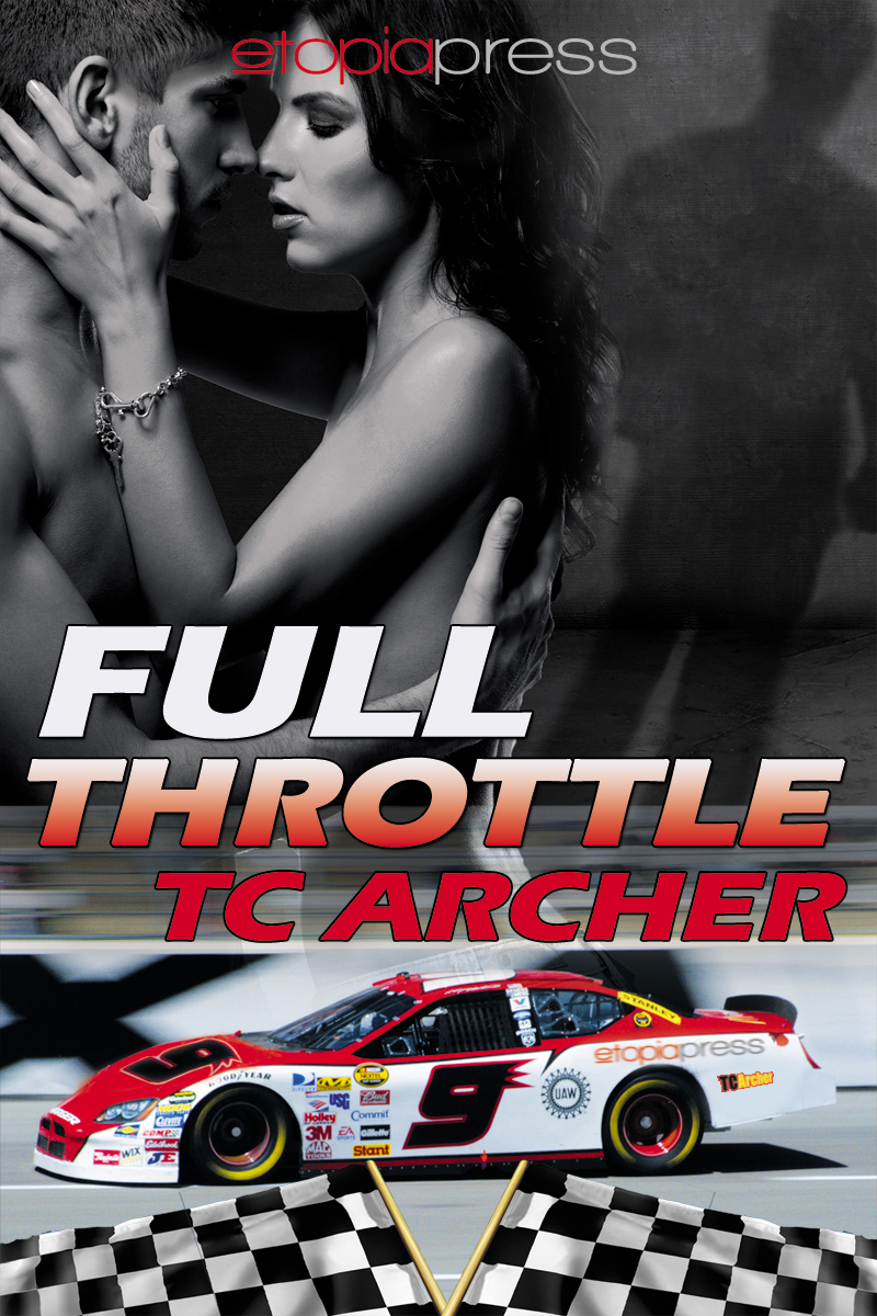Full Throttle By: T. C. Archer