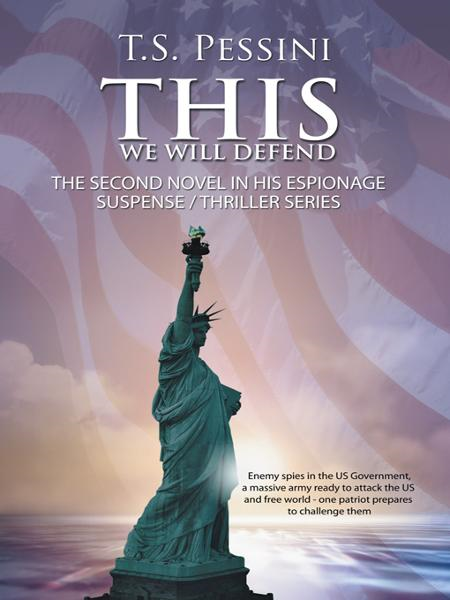 THIS WE WILL DEFEND By: T.S. Pessini