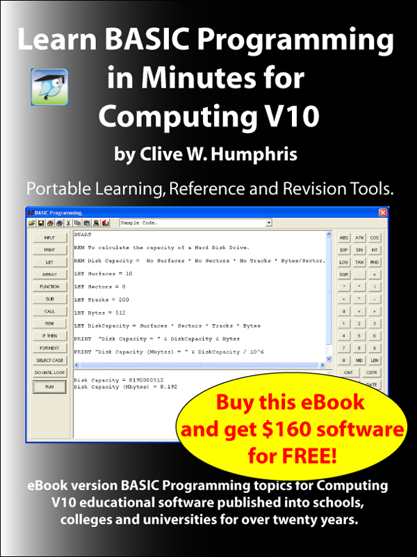 Learn BASIC Programming in Minutes for Computing V10 By: Clive W. Humphris