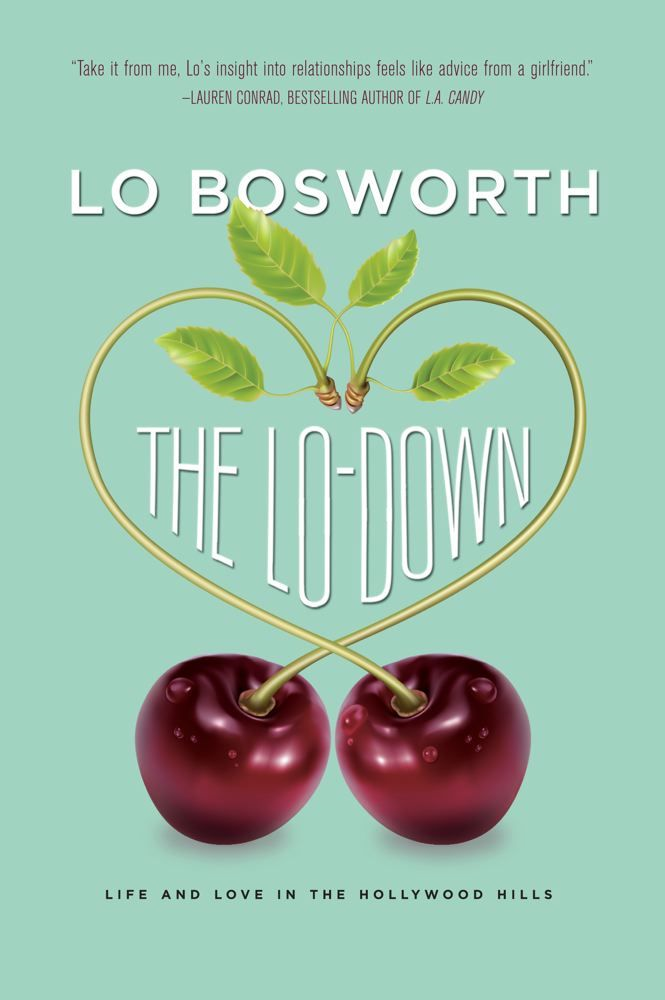 The Lo-Down By: Lo Bosworth