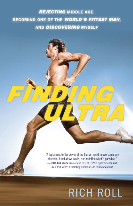 Finding Ultra By: Rich Roll