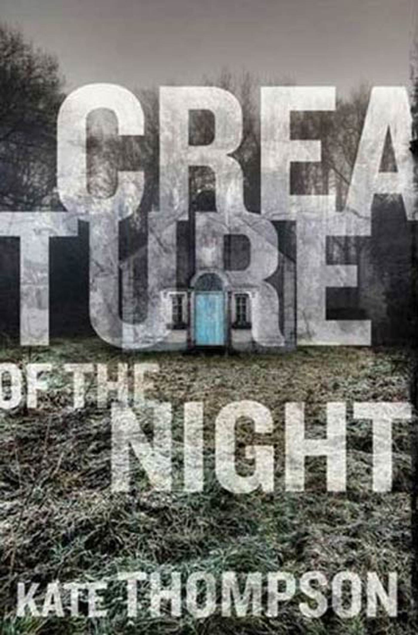 Creature of the Night By: Kate Thompson