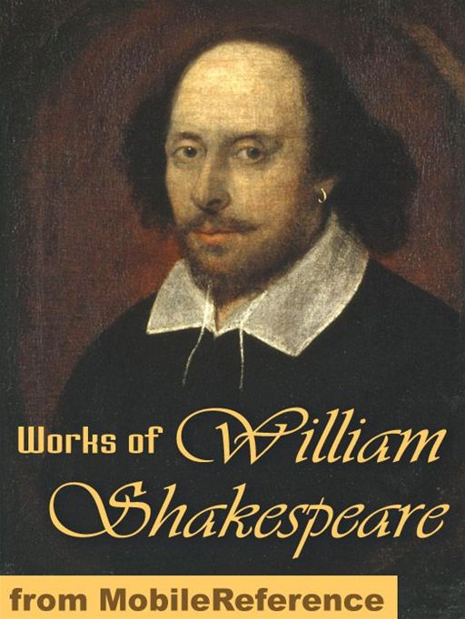 Works Of William Shakespeare: 154 Sonnets, Romeo And Juliet, Othello, Hamlet, Macbeth, Antony And Cleopatra, The Tempest, Julius Caesar, King Lear, Troilus And Cressida, The Winter's Tale & More (Mobi Collected Works) By: William Shakespeare