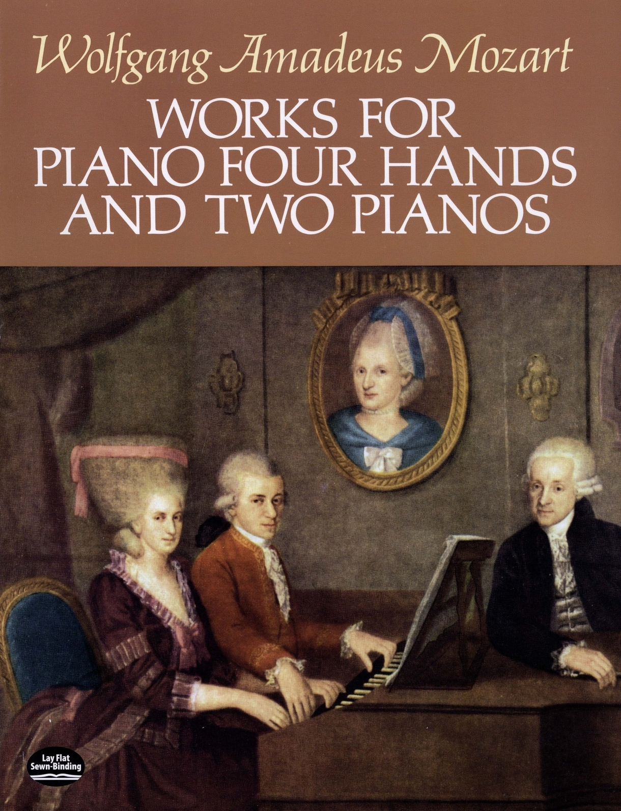 Works for Piano Four Hands and Two Pianos By: Wolfgang Amadeus Mozart