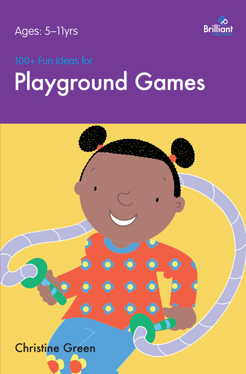 100+ Fun Ideas for Playground Games By: Christine  Green
