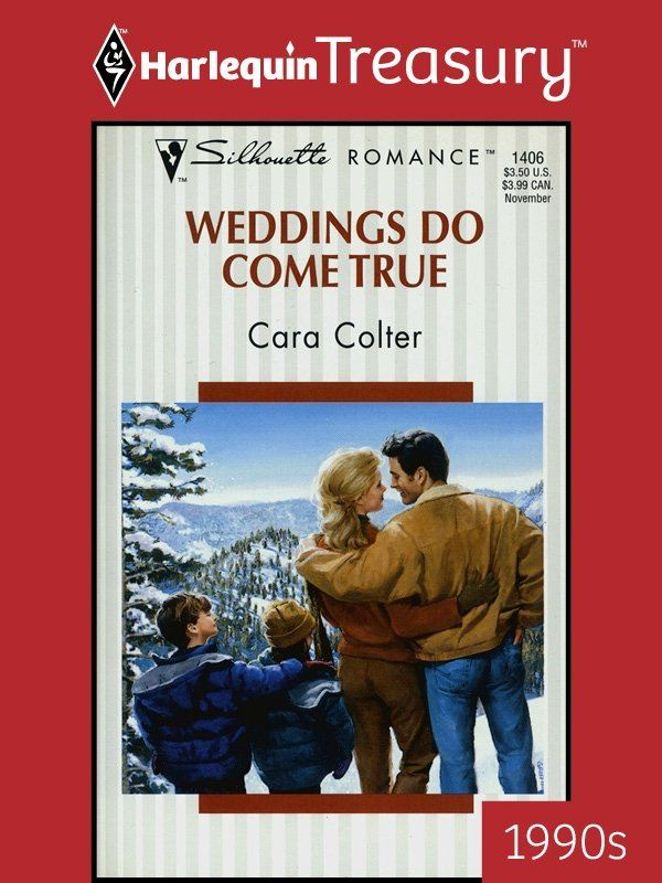 Weddings Do Come True By: Cara Colter
