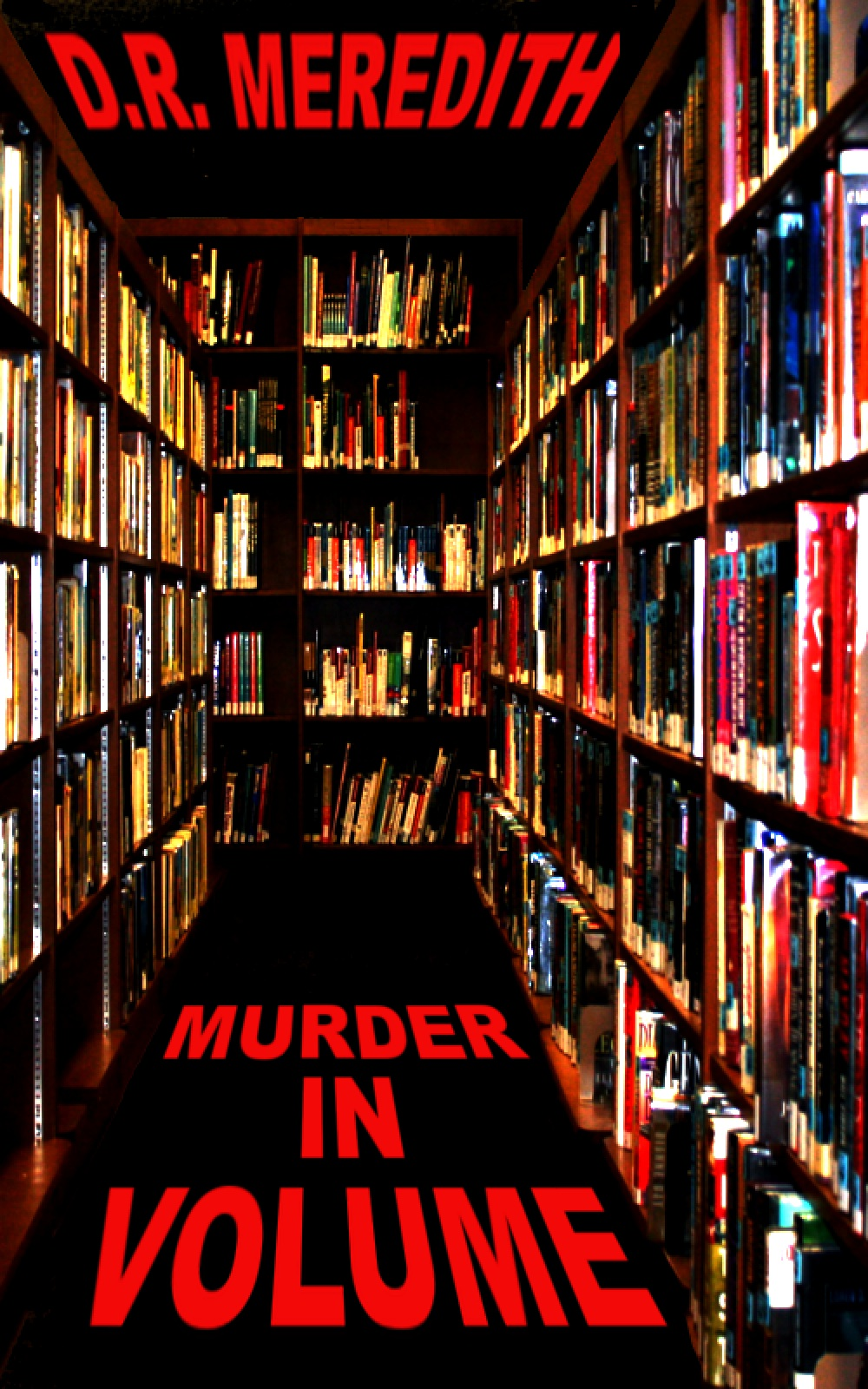Murder In Volume By: D.R. Meredith