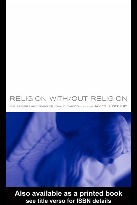 Religion With/Out Religion The Prayers and Tears of John D. Caputo