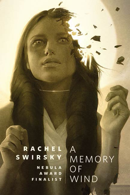 A Memory of Wind By: Rachel Swirsky