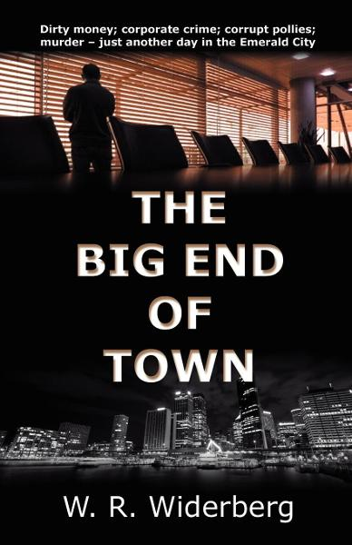 The Big End of Town By: W.R. Widerberg