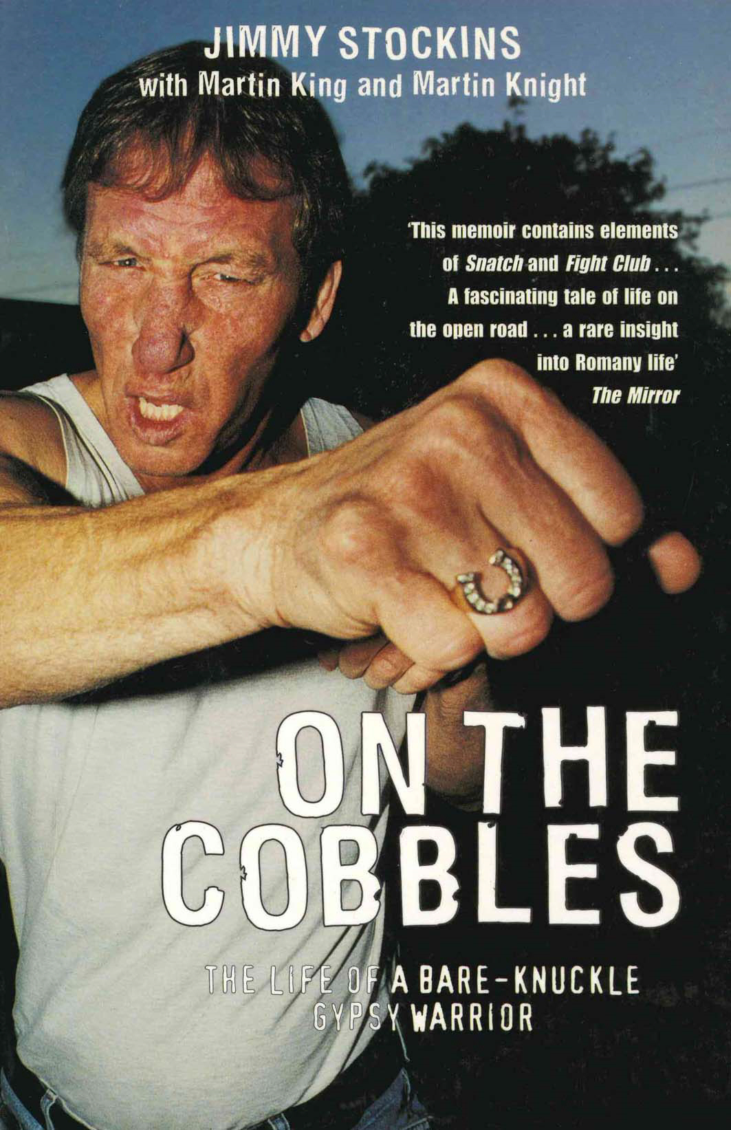 On The Cobbles Jimmy Stockin: The Life Of A Bare Knuckled Gypsy Warrior